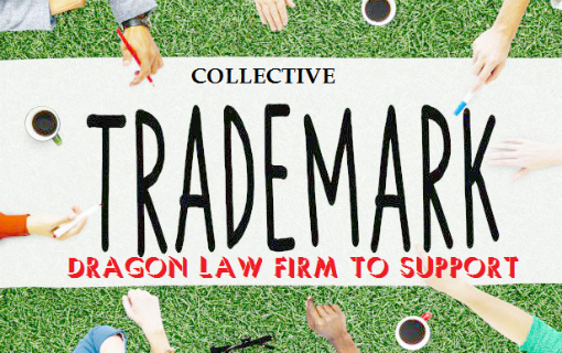 Dragon Law - Collective Trademark Protection Registration