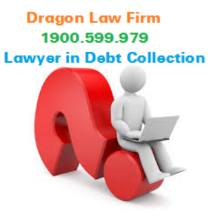 Dragon Law: Lawyers' Fee in Handling Debt Collection